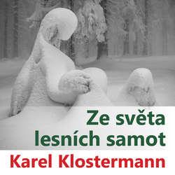 Audiokniha Ze světa lesních samot - Karel Klostermann - Jitka Ježková