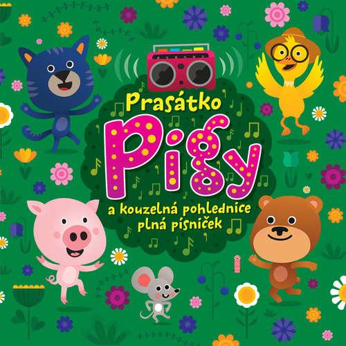 Audiokniha Prasátko Pigy a kouzelná pohlednice plná písniček - Eva Spoustová - Pavlína Balner