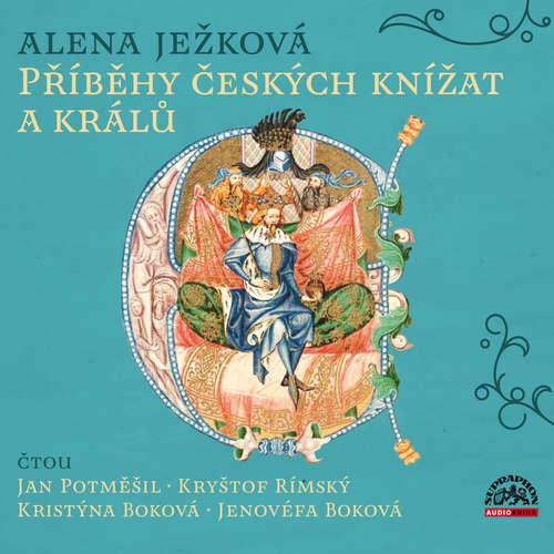 Audiokniha Příběhy českých knížat a králů - Alena Ježková - Jan Potměšil