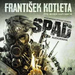 Audiokniha Spad - František Kotleta - Borek Kapitančik