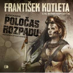 Audiokniha Poločas rozpadu - František Kotleta - Borek Kapitančik