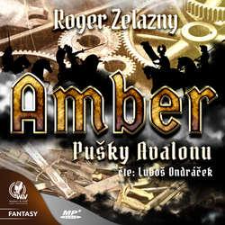 Audiokniha Amber 2 - Pušky Avalonu - Roger Zelazny - Luboš Ondráček
