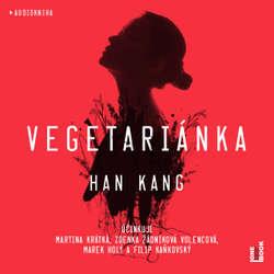 Audiokniha Vegetariánka - Han Kang - Martina Krátká