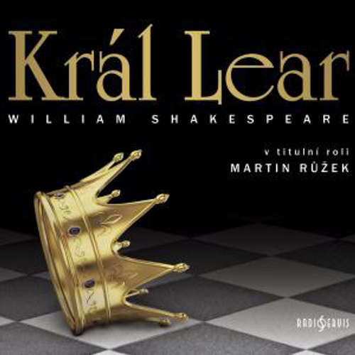 Audiokniha Král Lear - William Shakespeare - Martin Růžek