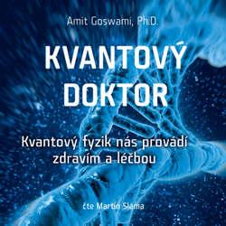 Audiokniha Kvantový doktor - Amit Goswami - Martin Sláma