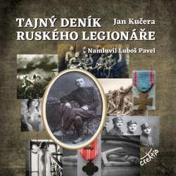Audiokniha Tajný deník ruského legionáře - Jan Kučera - Luboš Pavel
