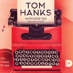 Audiokniha Neobvyklý typ - Tom  Hanks - Šimon Krupa