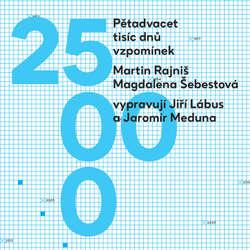 Audiokniha Pětadvacet tisíc dnů vzpomínek - Martin Rajniš - Jiří Lábus