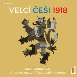 Audiokniha Velcí Češi 1918 - Josef Landergott - Martin Zahálka