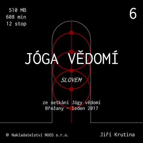 Audiokniha Jóga vědomí slovem 6 - Jiří Krutina - Jiří Krutina
