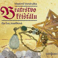 Audiokniha Bratrstvo křišťálu - Vlastimil Vondruška - Eva Josefíková