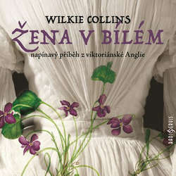 Audiokniha Žena v bílém - William Wilkie Collins - Pavel Pavlovský