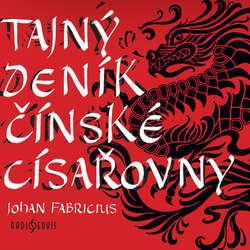 Audiokniha Tajný deník čínské císařovny - Johan Fabricius - Jaroslava Adamová
