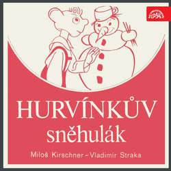 Audiokniha Hurvínkův sněhulák - Miloš Kirschner - Miroslav Černý
