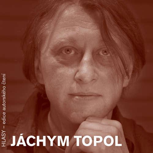 Audiokniha HLASY - Jáchym Topol - Jáchym Topol - Jáchym Topol