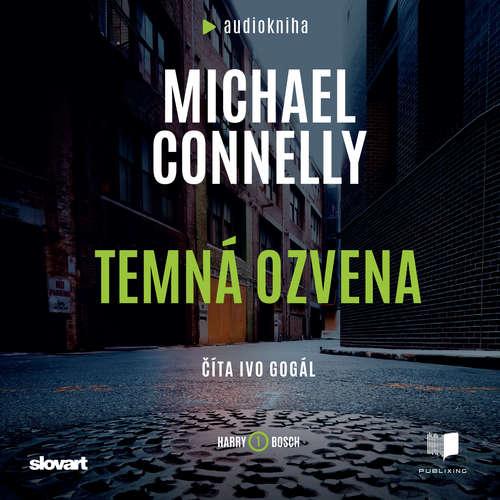 Audiokniha Temná ozvena - Michael Connelly - Ivo Gogál