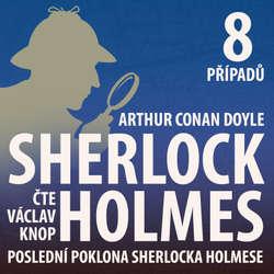 Audiokniha Poslední poklona Sherlocka Holmese (komplet) - Arthur Conan Doyle - Václav Knop