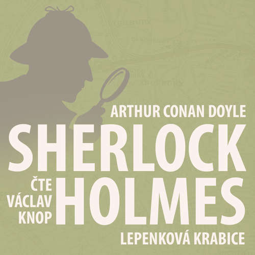 Audiokniha Poslední poklona Sherlocka Holmese 2 - Lepenková krabice - Arthur Conan Doyle - Václav Knop