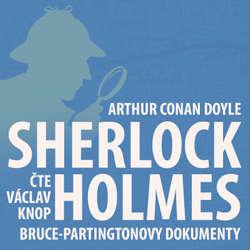 Audiokniha Poslední poklona Sherlocka Holmese 4 - Bruce-Partingtonovy dokumenty - Arthur Conan Doyle - Václav Knop