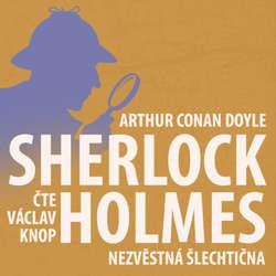 Audiokniha Poslední poklona Sherlocka Holmese 6 - Nezvěstná šlechtična - Arthur Conan Doyle - Václav Knop