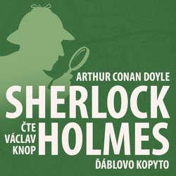 Poslední poklona Sherlocka Holmese 7 - Ďáblovo kopyto - Arthur Conan Doyle (Audiokniha)