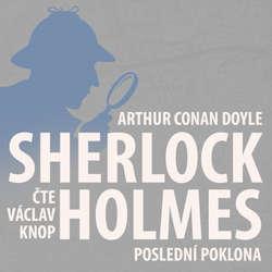 Audiokniha Poslední poklona Sherlocka Holmese 8 - Poslední poklona - Arthur Conan Doyle - Václav Knop