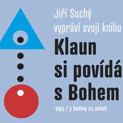 Audiokniha Klaun si povídá s Bohem - Jiří Suchý - Jiří Suchý