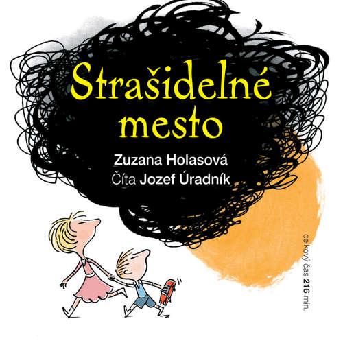 Audiokniha Strašidelné mesto - Zuzana Holasová - Jozef Úradník