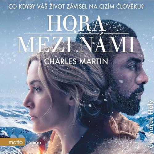 Audiokniha Hora mezi námi - Charles Martin - Marek Holý