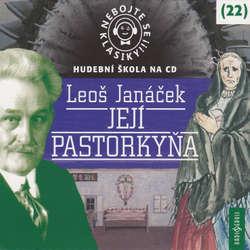 Audiokniha Nebojte se klasiky! 22 - Její pastorkyňa - Leoš Janáček - Jana Preissová