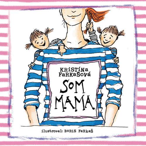 Audiokniha Som mama - Kristína Farkašová - Kristína Farkašová