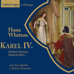Audiokniha Karel IV. - Jménem koruny, jménem lásky - Hana Parkánová-Whitton - Saša Rašilov