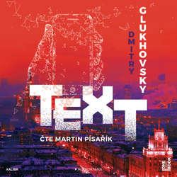 Audiokniha Text - Dmitry Glukhovsky - Martin Písařík
