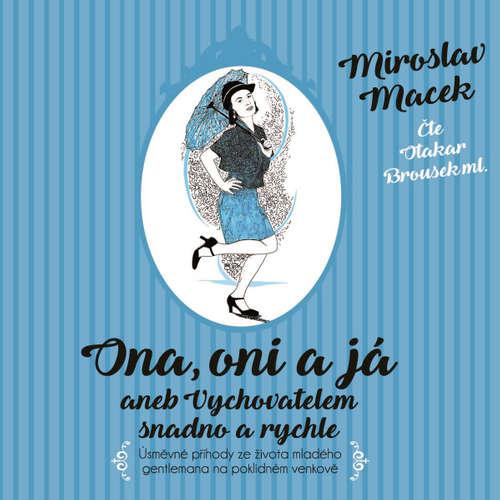 Audiokniha Ona, oni a já - Miroslav Macek - Otakar Brousek ml