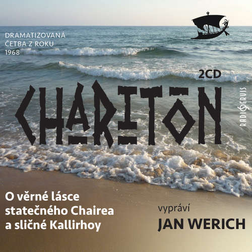 Audiokniha O věrné lásce statečného Chairea a sličné Kallirhoy -  Charitón - Jan Werich