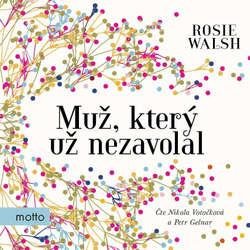 Audiokniha Muž, který už nezavolal  - Rosie Walsh - Nikola Votočková