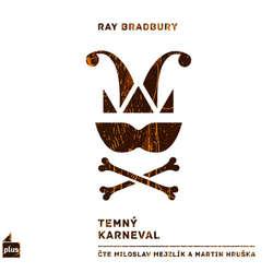 Audiokniha Temný karneval - Ray Bradbury - Miloslav Mejzlík