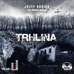 Audiokniha Trhlina - Jozef Karika - Přemysl Boublík