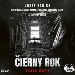 Audiokniha Čierny rok: Vojna mafie - Jozef Karika - Peter Sklár