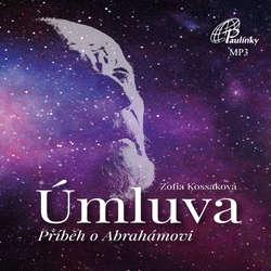 Audiokniha Úmluva - Příběh o Abrahámovi - Zofia Kossaková - Kateřina Rýznarová