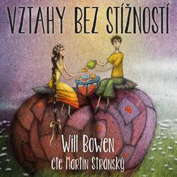 Audiokniha Vztahy bez stížností - Will Bowen - Martin Stránský