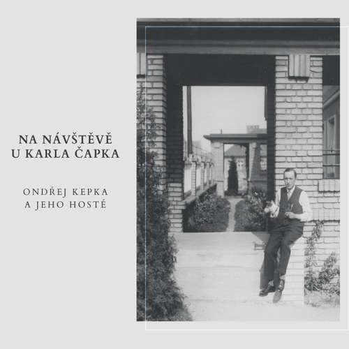 Audiokniha Na návštěvě u Karla Čapka - Rôzni autori - Ondřej Kepka
