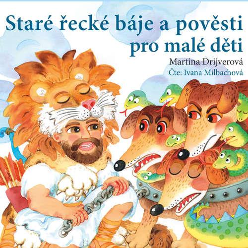 Audiokniha Staré řecké báje a pověsti pro malé děti - Martina Drijverová - Ivana Milbachová