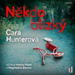 Audiokniha Někdo blízký - Cara Hunterová - Honza Hájek