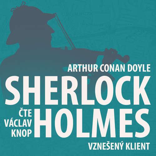 Z archivu Sherlocka Holmese 1 - Vznešený klient