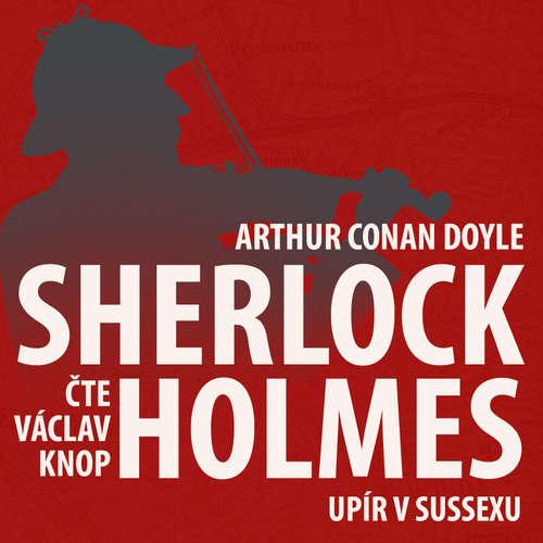 Z archivu Sherlocka Holmese 5 - Upír v Sussexu