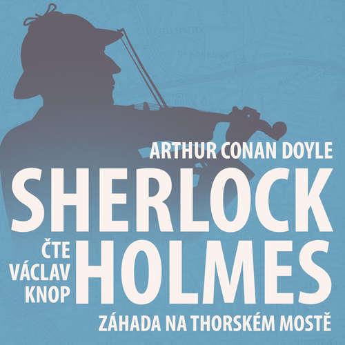 Z archivu Sherlocka Holmese 7 - Záhada na Thorském mostě