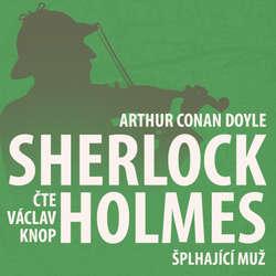 Audiokniha Z archivu Sherlocka Holmese 8 - Šplhající muž - Arthur Conan Doyle - Václav Knop