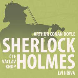 Audiokniha Z archivu Sherlocka Holmese 9 - Lví hříva - Arthur Conan Doyle - Václav Knop