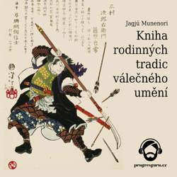 Audiokniha Kniha rodinných tradic válečného umění - Jagjú Munenori - Jan Hyhlík